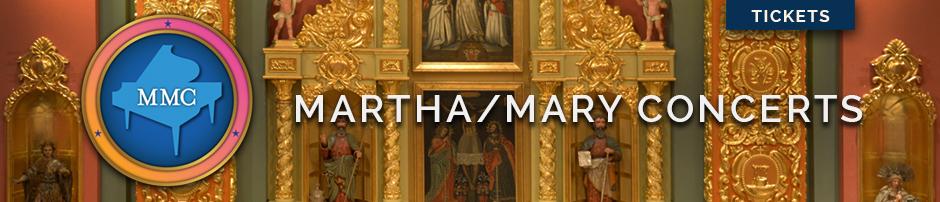 Martha / Mary Concerts